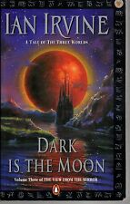 IAN IRVINE - DARK IS THE MOON: Tale of Three Worlds #3 The View From The Mirror