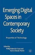 Emerging Digital Spaces in Contemporary Society: Properties of Technology, Very