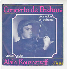 "Alain KOUZNETZOFF Violon Vinyle 45T 7"" SP CONCERTO BRAHMS - MENDELSSOHN -CARRERE"