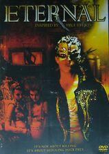 ETERNAL (2004) Conrad Pla Caroline Neron Victoria Sanchez Liane Balaban SEALED