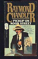 Pickup on Noon Street by Chandler, Raymond