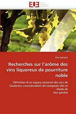 Recherches sur l''arôme des vins liquoreux de pourriture noble: Définition d''un