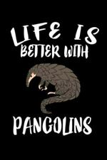 Life Is Better With Pangolins: Animal Nature Collection, Like New Used, Free .