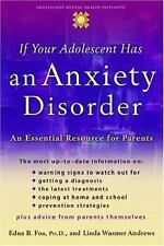 If Your Adolescent Has an Anxiety Disorder: An Essential Resource for-ExLibrary