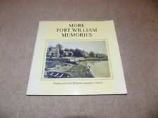 More Fort William Memories Produced by Fort William Community Council 2004