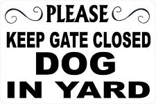 PLEASE KEEP GATE CLOSED DOG OUT *Aluminum* 8 x 12 Metal Novelty Sign