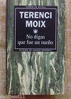 No digas que fue un sueño/ Terenci Moix/ RBA Editores/ 1993/ Barcelona