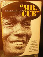 """""""Mr. Cub,"""" by Ernie Banks (1971) HC.DJ. 3rd Printing, Signed Ed. Very Good Plus"""