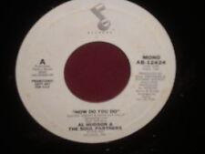 "Al Hudson & The Soul Partners ""How Do You Do"" 45 Single PROMO Mono/Stereo"
