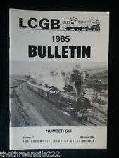 LCGB - LOCOMOTIVE CLUB OF GREAT BRITAIN BULLETIN - JUNE 26 1985