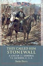 They Called Him Stonewall: A Life of Lt. General TJ Jackson, CSA, Davis, Burke,
