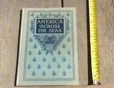 Antique Hardcover Book  1909 America Across The Seas Our Colonial Empire
