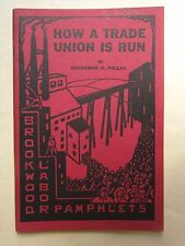 Brookward Labor College Pamphlets * How a Trade Union is Run by Pollack 1932 FE