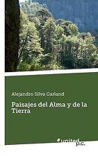 Paisajes del Alma y de la Tierra (Spanish Edition) by Alejandro Silva Garland