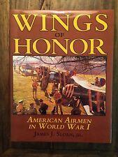 Wings of Honor : American Airmen in WW I by James J., Jr. Sloan (1994, Hardcover