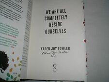KAREN JOY FOWLER - We Are All Completely Beside Ourselves SIGNED 1/1 Hb BOOKER
