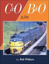 C&O/B&O In Color / Railroads / Trains / Baltimore and Ohio