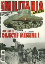 MILITARIA MAGAZINE H.S. N° 36 / ETE 1943 : OBJECTIF MESSINE - GUERRE 1939-1945
