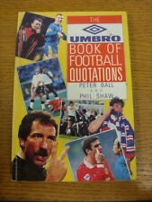 c1993 Football Book: The Umbro Book Of Football Quotations, Peter Ball And Phil