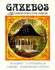 Gazebos And Other Garden Structure Designs by Strombeck, Janet, Strombeck, Rich