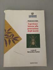 LIBRO ESPERIENZE INTORNO ALLA GENERAZIONE DEGLI INSETTI REDI FANTINI TEKNOS 1994