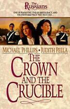 The Russians 1: The Crown & The Crucible: Michael Phillips Judith Pella PB B2G1