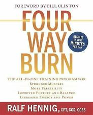 Four Way Burn: The All-in-One Training Program for : Stronger Muscles, More Flex
