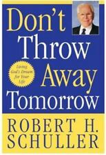 Don't Throw Away Tomorrow: Living God's Dream for Your Life-ExLibrary