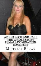At Her Beck And Call - The Whole Story: Female Domination Boxed Set NEW BOOK