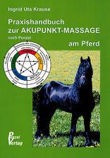 Krause: Praxishandbuch zur Akupunkt-Massage nach Penzel am Pferd (3. Aufl. 2014)