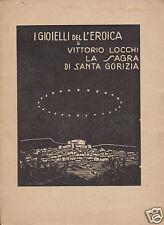 Locchi Vittorio La Sagra di Santa Gorizia I Gioielli dell'Eroica
