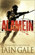 Alamein: The turning point of World War Two. Blood, guts and glory, a novel of,