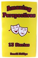 AMAZING PERSPECTIVES 13 Stories By Ronald Phillips Paperback Book NEW