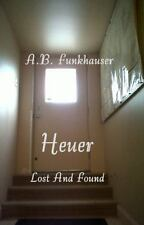 Heuer Lost and Found by A. B. Funkhauser