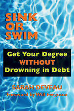 Sink or Swim: Get Your Degree without Drowning in Debt by Sarah Deveau...