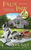 Faux Paw : A Magical Cat Mystery: 7 (Magical Cats Mysteries) by Sofie Kelly The