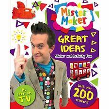 Mister Maker:  Great Ideas  . . . Sticker, press out & activity book