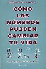 Como los numeros pueden cambiar tu vida (Spanish Edition) by Graham Tattersall