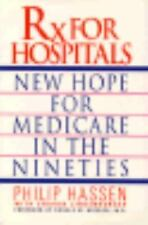 RX for Hospitals: New Hope for Medicare in the Nineties