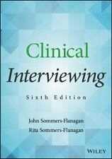 Clinical Interviewing: By Sommers-Flanagan, John, Sommers-Flanagan, Rita