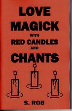 LOVE MAGICK WITH RED CANDLES AND CHANTS book by S. Rob