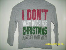 """CHRISTMAS LONG SLEEVE """"DONT WANT MUCH FOR CHRISTMAS, JUST MY OWN WAY"""" T SHIRT"""