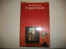 PAOLO VOLPONI-IL SIPARIO DUCALE-I GARZANTI ROMANZI N.1-1979 BUONISSIMO!!
