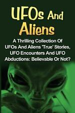 UFOs and Aliens, Conspiracy Theories, Alien Abductions: UFOs and Aliens : A...