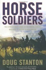 Horse Soldiers: The Extraordinary Story of a Band of Special F ..9781847398239