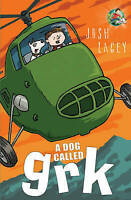 Lacey, Josh, A Dog Called Grk (A Grk Book), Very Good Book