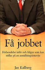 Få jobbet - Förberedelse inför och frågor som kan ställas på en anställningsinte
