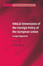 Ethical Dimensions of the Foreign Policy of the European Union: A Legal Appraisa