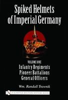 Book - Spiked Helmets of Imperial Germany: Vol 1 – Infantry Regiments and More