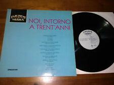 """LP 33 Giri 12"""" NOI,INTORNO A TRENT'ANNI 1991 DALLA DE GREGORI VECCHIONI"""